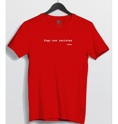 Camiseta Fogo nos Racistas