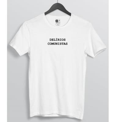 Camiseta Delírios Comunistas